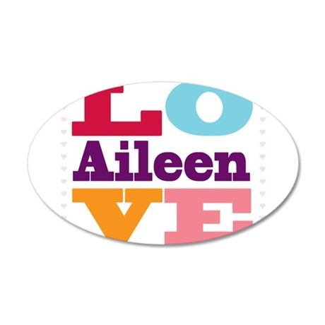I Love Aileen 35x21 Oval Wall Decal
