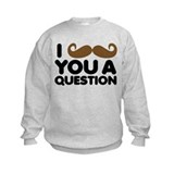 I Mustache You A Question Sweatshirt