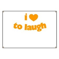 I Love To Laugh Banner