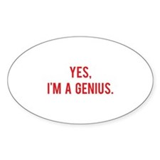 Yes, I'm a genius Decal