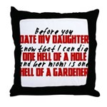 Dig the Hole - Daughter Dating Throw Pillow