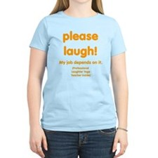 Please laugh T-Shirt