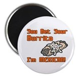 You Bet Your Burrito I'm Mexican! Magnet