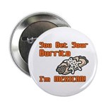 You Bet Your Burrito I'm Mexican! Button