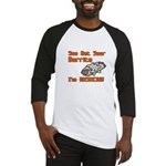 You Bet Your Burrito I'm Mexican! Baseball Jersey