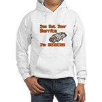 You Bet Your Burrito I'm Mexican! Hooded Sweatshir