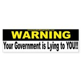Gov't is Lying to YOU Bumper Bumper Sticker