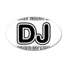 Last Night A DJ Saved My Life 35x21 Oval Wall Deca