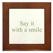 Say it with a smile Framed Tile