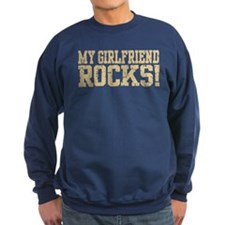 My Girlfriend Rocks Sweatshirt