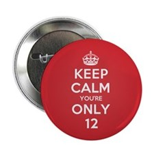 "K C Youre Only 12 2.25"" Button (100 pack)"
