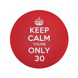 "K C Youre Only 30 3.5"" Button (100 pack)"