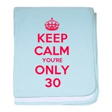 K C Youre Only 30 baby blanket