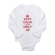 K C Youre Only 40 Long Sleeve Infant Bodysuit