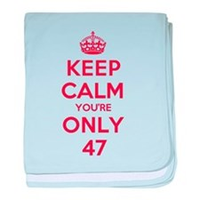 K C Youre Only 47 baby blanket