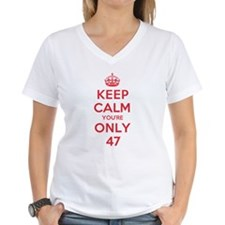 K C Youre Only 47 Shirt