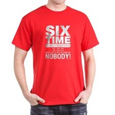 6 Time World Champs T-Shirt