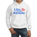 Life is better blonde Jumper Hoody