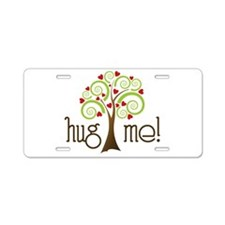 Hug Me Aluminum License Plate
