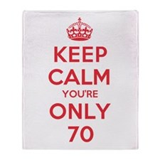 K C Youre Only 70 Throw Blanket