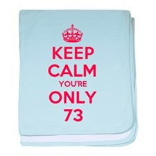 K C Youre Only 73 baby blanket