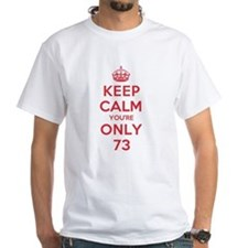 K C Youre Only 73 Shirt