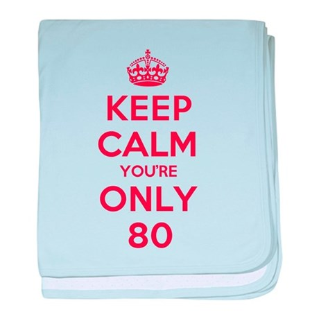 K C Youre Only 80 baby blanket
