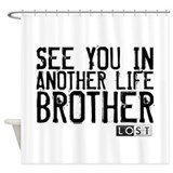 See You In Another Life Broth Shower Curtain