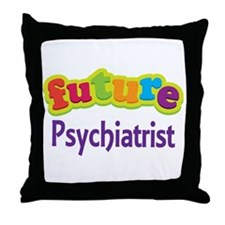 Future Psychiatrist Throw Pillow