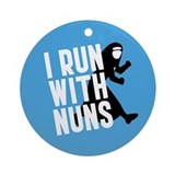 run-with-nuns_b.png Ornament (Round)