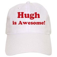 Hugh is Awesome Baseball Cap
