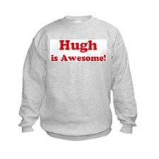 Hugh is Awesome Sweatshirt