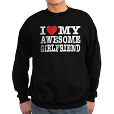 I Love My Awesome Girlfriend Sweatshirt