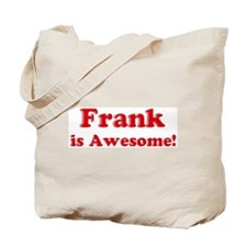 Frank is Awesome Tote Bag