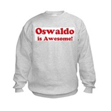 Oswaldo is Awesome Sweatshirt