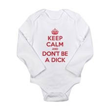 Dont Be a Dick Long Sleeve Infant Bodysuit