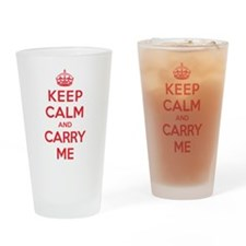 Keep Calm Carry Me Drinking Glass