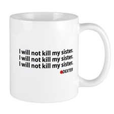 I will not kill my sister - Dexter Mug