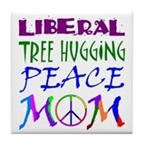 LIBERAL PEACE MOM Tile Coaster