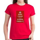 Keep Calm and let Karma Finish It Tee