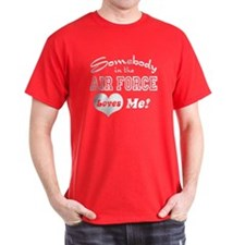 Somebody in the Air Force Lov T-Shirt