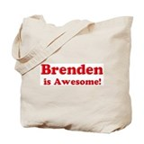Brenden is Awesome Tote Bag
