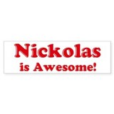 Nickolas is Awesome Bumper Car Sticker