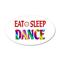 Eat Sleep Dance 20x12 Oval Wall Decal