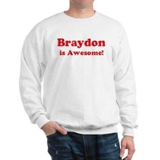 Braydon is Awesome Sweatshirt