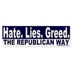 Hate, Lies, Greed Bumper Sticker