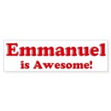 Emmanuel is Awesome Bumper Bumper Stickers