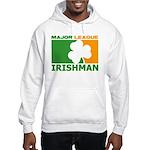 """""""Major League Irishman"""" Hooded Sweatshir"""