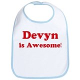 Devyn is Awesome Bib