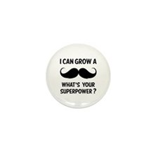 I can grow a moustache. Mini Button (10 pack)